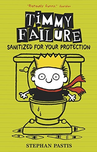 Timmy Failure: Sanitized for Your Protection by Stephan Pastis (2015-10-08)