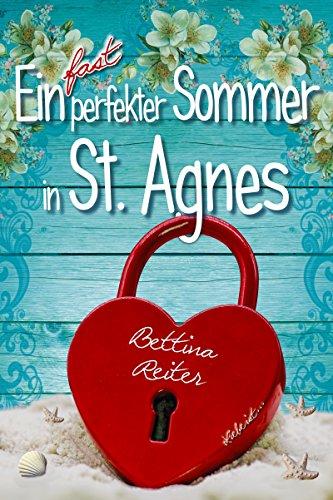 Ein fast perfekter Sommer in St. Agnes von [Reiter, Bettina]