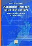 Statistische Tests mit Excel leicht erklärt: Beurteilende Statistik für jedermann