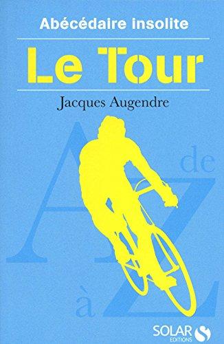 Abécédaire insolite du tour par Jacques AUGENDRE