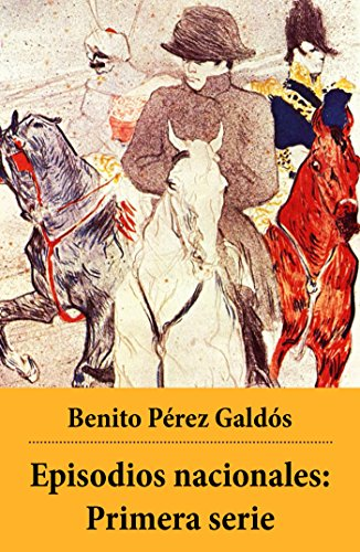 Episodios nacionales: Primera serie por Benito Pérez Galdós