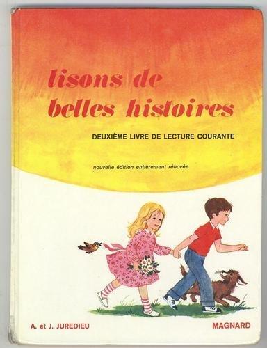 Lisons de belles histoires 2e livre de lecture courante pour CE1