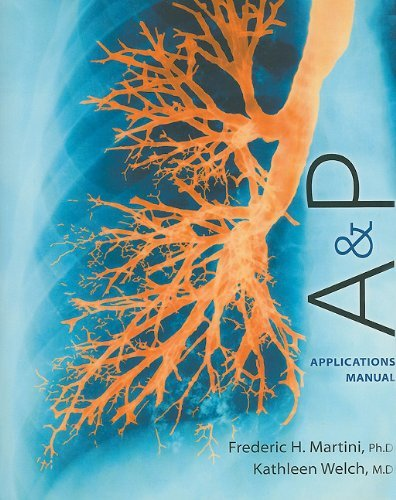 A&P Applications Manual by Frederic H. Martini (2011-04-18) par Frederic H. Martini;Kathleen L. Welch