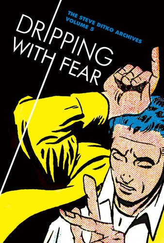 Steve Ditko Archives HC 5 Dripping Fear (Steve Ditko Archives Vol 5)