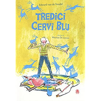 Tredici Cervi Blu. Ediz. Illustrata
