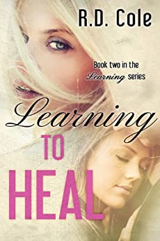 Learning to Heal (The Learning Series Book 2) by [Cole, R.D.]