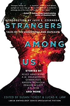 Strangers Among Us: Tales of the Underdogs and Outcasts (Laksa Anthology Series: Speculative Fiction Book 1) by [Armstrong, Kelley, Forest, Susan, Law, Lucas K., Czerneda, Julie E., Dellamonica, A.M., Files, Gemma, Willett, Edward, Wise, A.C., Trenholm, Hayden, Sun, Amanda]