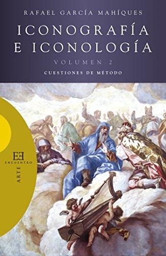 Iconografía e iconología (Volumen 2): Cuestiones de método (379) por Rafael García Mahíques
