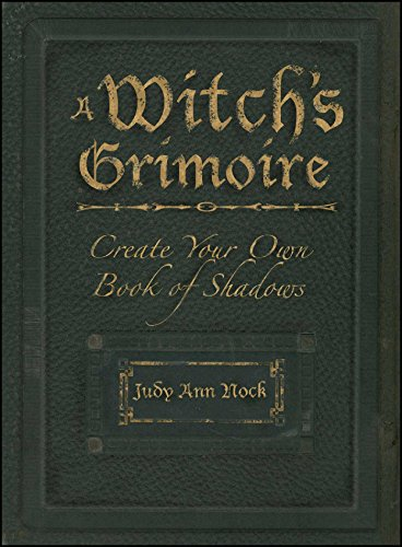 A Witch's Grimoire: Create Your Own Book of Shadows (English Edition) -