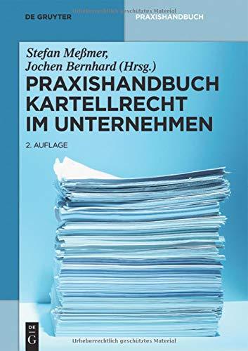 Praxishandbuch Kartellrecht im Unternehmen (De Gruyter Praxishandbuch)