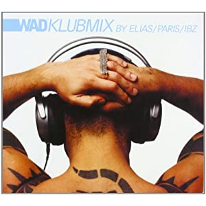 Wad Klub Mix (Mixed By DJ Elias) [French Import]