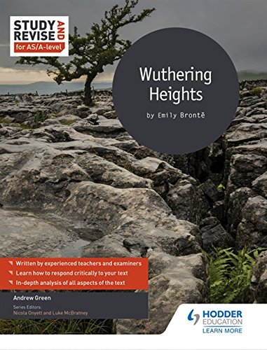 Study and Revise for AS/A-level: Wuthering Heights (Study & Revise for As/a Level)