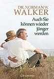 Auch Sie k??nnen wieder j??nger werden! by Dr. Norman W. Walker (2000-01-31)