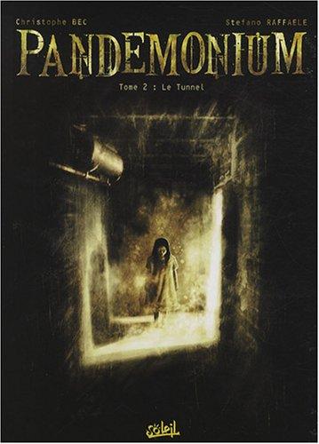 Pandemonium, Tome 2 : Le Tunnel