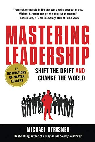 Mastering Leadership: Shift the Drift and Change the World