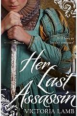 Her Last Assassin (Shakespeare's Mistress) Hardcover