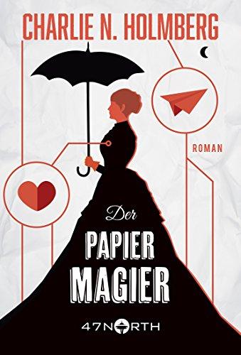 Der Papiermagier (Die Magier 1) von [Holmberg, Charlie N.]