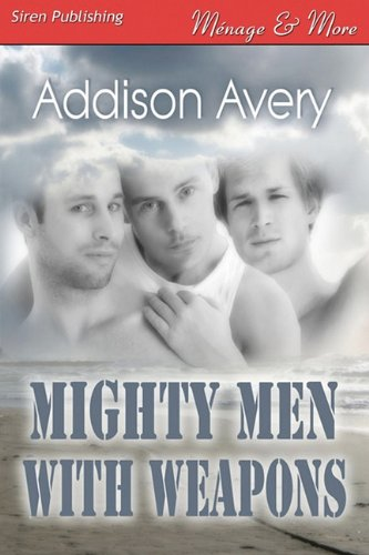 Mighty Men with Weapons (Siren Publishing Menage and More Manlove) Cover Image