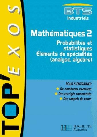 Mathématiques, BTS industriel, 2e année : probabilités et statistiques