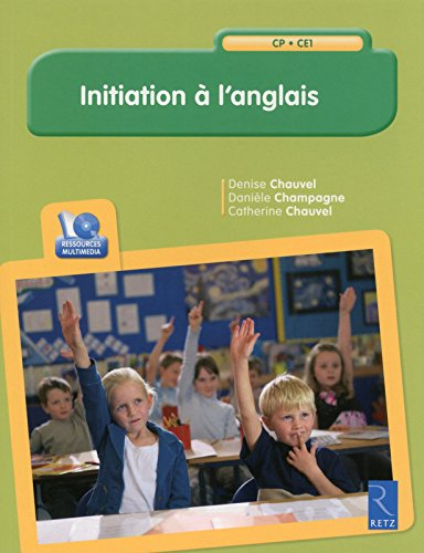 Initiation à l'anglais (+ CD-Rom) par Denise Chauvel
