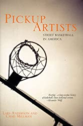 Pickup Artists: Street Basketball in America (The Haymarket series)