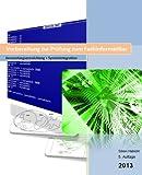 Ausbildung: Fachinformatiker Prüfungsvorbereitung Anwendungsentwicklung + Systemintegration 2013