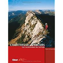 Chartreuse - Vercors : Les randonnées du vertige