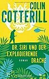 Dr. Siri und der explodierende Drache - Dr. Siri ermittelt 8 -: Kriminalroman (Die Dr. Siri-Romane, Band 8)