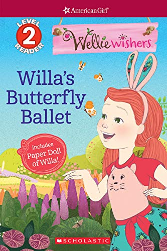 Willa's Butterfly Ballet (American Girl, Level 2 Reader: Wellie Wishers) por Judy Katschke