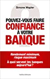 Telecharger Livres Pouvez vous faire confiance a votre banque (PDF,EPUB,MOBI) gratuits en Francaise