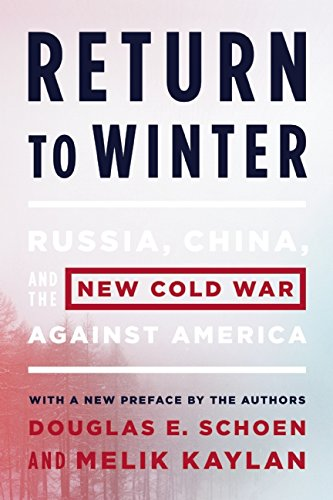 Return to Winter: Russia, China, and the New Cold War Against America