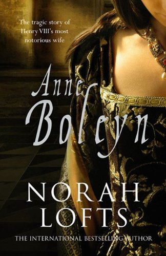 Anne Boleyn: The Tragic Story of Henry VIII's Most Notorious Wife
