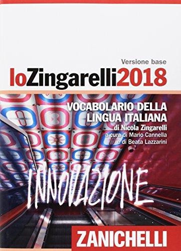 Lo Zingarelli 2018. Vocabolario della lingua italiana. Versione base. Con Contenuto digitale (fornito elettronicamente)