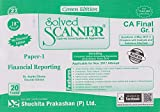 Shuchita Prakashan's Solved Scanner for CA Final Group I Paper 1 : Financial Reporting Nov 2017 Exam By Dr. Arpita Ghose