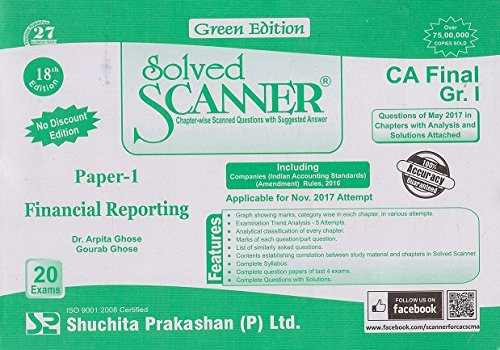 Shuchita Prakashan's Solved Scanner for CA Final Group I Paper 1 : Financial Reporting Nov 2017 Exam By Dr. Arpita Ghose