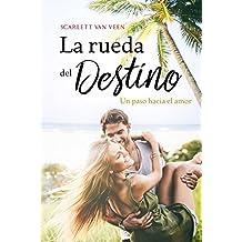 La rueda del destino: un paso hacia el amor (Spanish Edition)