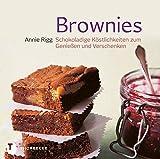 Brownies - Schokoladige Köstlichkeiten zum Genießen und Verschenken