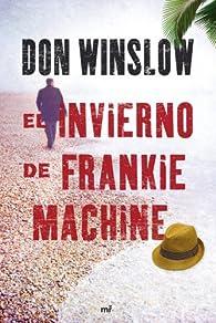 El invierno de Frankie Machine par Don Winslow