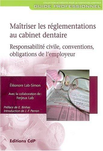 Maîtriser les réglementations au cabinet dentaire: Responsabilité civile, conventions, obligations de l'employeur