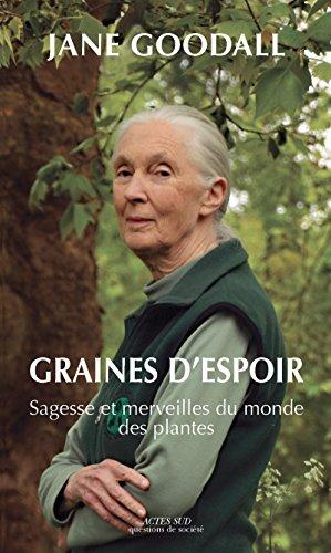 Graines d'espoir: Sagesse et merveilles du monde des plantes (Questions de société) par Jane Goodall
