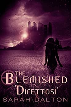 The Blemished - Difettosi di [Dalton, Sarah]