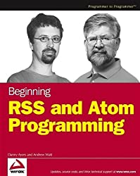 Beginning RSS and Atom Programming by Danny Ayers (2005-05-06)