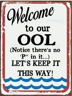 Welcome to our Ool Metall Schild, No Pee, Pool Sicherheit, Humor (Möbel Akzent 400)