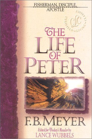 The Life of Peter (Christian Living Classics) by Frederick Brotherton Meyer (1996-07-02)