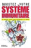 Boostez votre système immunitaire - Le régime santé pour retrouver la forme