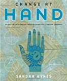 Change at Hand: Balancing Your Energy Through Palmistry, Chakras and Mudras