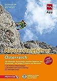 Klettersteigführer Österreich: Alle lohnenden Klettersteige zwischen Bodensee und Wienerwald, mit Steigen in Bayern und Slowenien, mit Touren-App Zugang - Axel Jentzsch-Rabl, Andreas Jentzsch, Dieter Wissekal