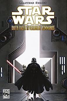 Star Wars Masters, Band 5 - Darth Vader und das verlorene Kommando (Star Wars - Masters)