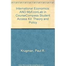 International Economics: Theory and Policy Plus Myeconlab in Coursecompass Student Access Kit