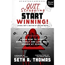 Quit Struggling Start Winning: Learn How to Study Effectively and Land Good Grades at School (English Edition)